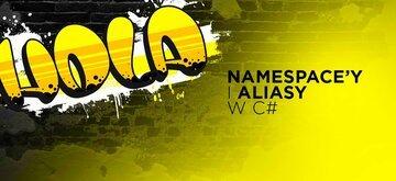 Przestrzenie nazw i aliasy w C#
