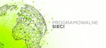 Programowalne sieci komputerowe (SDN) — wprowadzenie